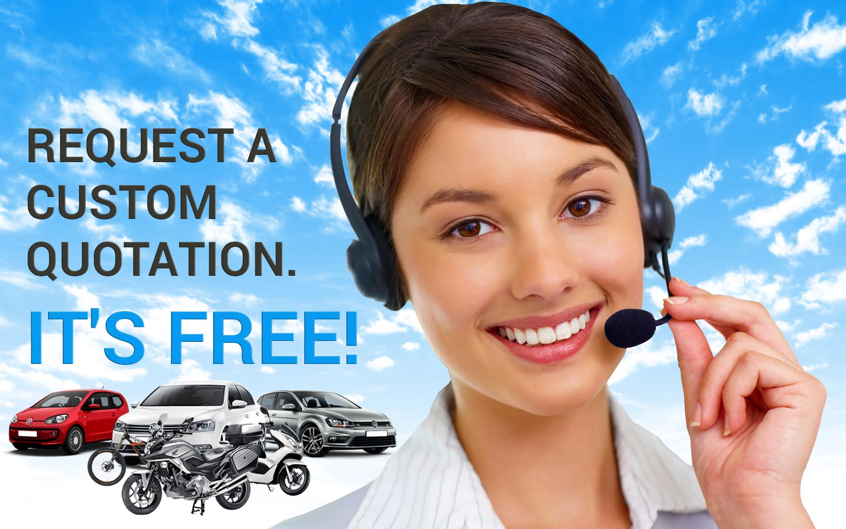 REQUEST A CUSTOM QUOTATION. IT'S FREE!